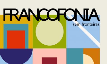 Francofonia sem fronteiras, arte, cultura e gastronomia se unem para festejar a diversidade dos países francófonos