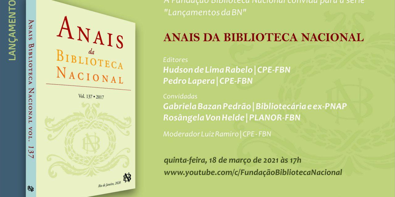 FBN convida: LANÇAMENTOS DA BN   Anais da Biblioteca Nacional -18/março/2021 – 17h