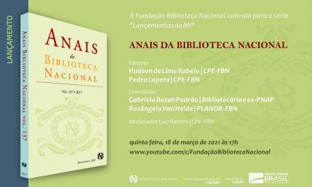 FBN convida: LANÇAMENTOS DA BN | Anais da Biblioteca Nacional -18/março/2021 – 17h