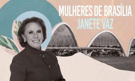 Administração do Plano Piloto homenageia Janete Vaz na série Mulheres de Brasília