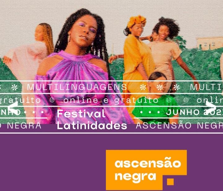 Latinidades 2021: Ascensão Negra